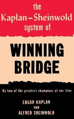 The Kaplan-Sheinwold System of Winning Bridge: By Two of the Greatest Champions of Our Time (Paperback)