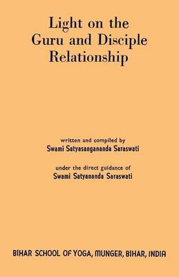 Light on the Guru and Disciple Relationship (Paperback)