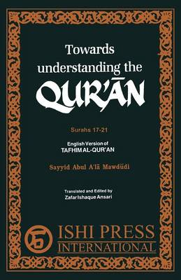 Towards Understanding the Qur'an Surahs 17-21 (Paperback)