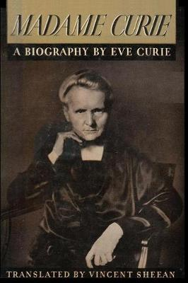 Madame Curie a Biography of Marie Curie by Eve Curie (Paperback)