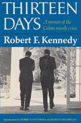 Thirteen Days a Memoir of the Cuban Missile Crisis (Paperback)
