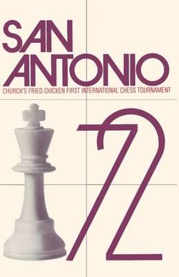 San Antonio, 1972: Church's Fried Chicken, Inc. First International Chess Tournament (Paperback)