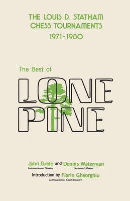 The Best of Lone Pine: The Louis D. Statham Chess Tournaments 1971-1980 (Paperback)