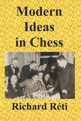 Modern Ideas in Chess (Paperback)