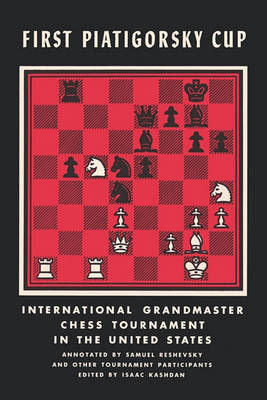 First Piatigorsky Cup International Grandmaster Chess Tournament Held in Los Angeles, California July 1963 (Paperback)