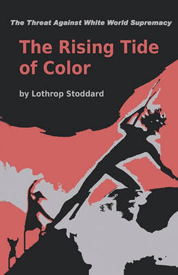The Rising Tide of Color Against White World-Supremacy (Paperback)
