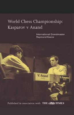 World Chess Championship: Kasparov V Anand (Paperback)