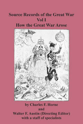 Source Records of the Great War Vol I How the Great War Arose (Paperback)