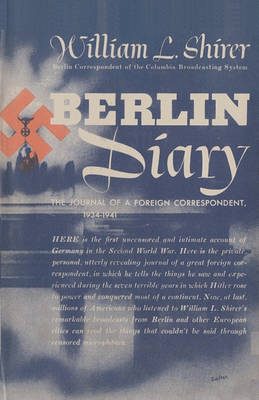 Berlin Diary: The Journal of a Foreign Correspondent, 1934-1941 (Paperback)