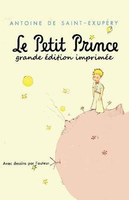 Le Petit Prince - Grande Edition Imprimee (Paperback)