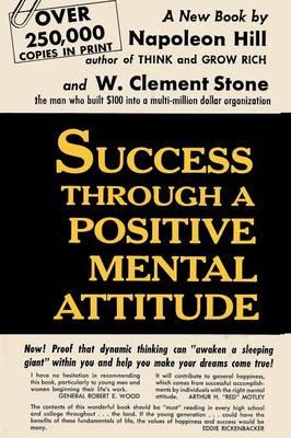 Success Through a Positive Mental Attitude (Paperback)