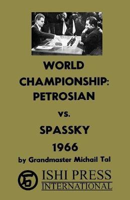 World Chess Championship Petrosian vs Spassky 1966 (Paperback)