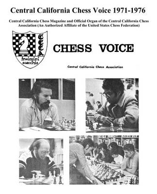 Central California Chess Voice 1971-1976 (Paperback)