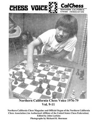 Northern California Chess Voice 1976-79 Vol. 9-11 (Paperback)