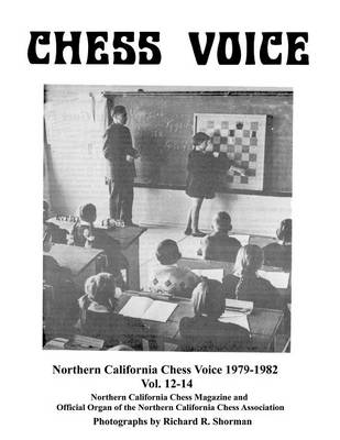 Northern California Chess Voice 1979-1982 Vol. 12-14 (Paperback)