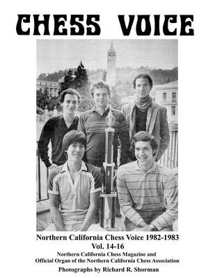Northern California Chess Voice 1982-1983 Vol. 14-16 (Paperback)