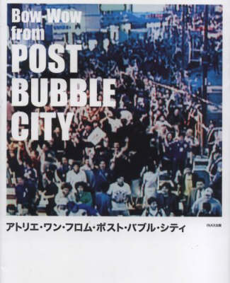 Bow-Wow from Post Bubble City (Paperback)