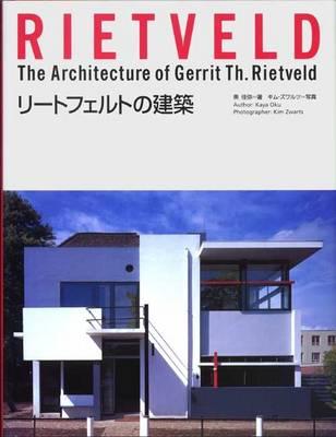Rietveld: The Architecture of Gerrit Th. Rietveld (Hardback)