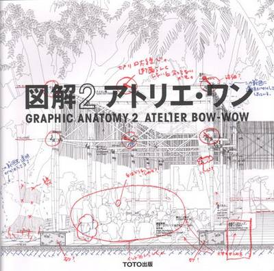 Atelier Bow-Wow - Graphic Anatomy 2 (Paperback)