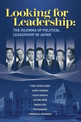 Looking for Leadership: The Dilemma of Political Leadership in Japan (Paperback)