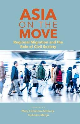 Asia on the Move: Regional Migration and the Role of Civil Society (Paperback)