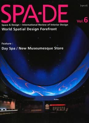 Spa-de 6: Space & Design: International Review of Interior Design (Hardback)