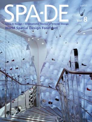 SPA-DE: v. 8: Space and Design- International Review of Interior Design (Hardback)