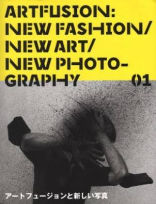 Art Fusion 01 - New Fashion, New Art, New Photography (Paperback)