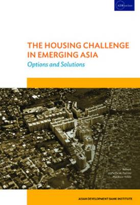 THE HOUSING CHALLENGE IN EMERGING ASIA: Options and Solutions (Paperback)