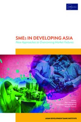 SMES in Developing Asia: New Approaches to Overcoming Market Failures (Paperback)