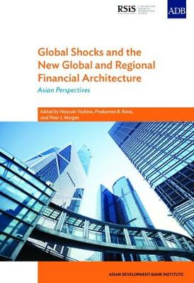 Global Shocks and the New Global and Regional Financial Architecture: Asian Perspectives (Paperback)