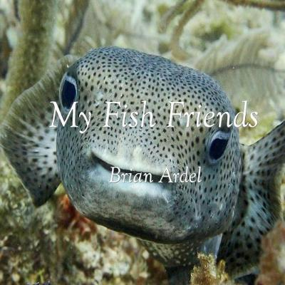 My Fish Friends (Paperback)