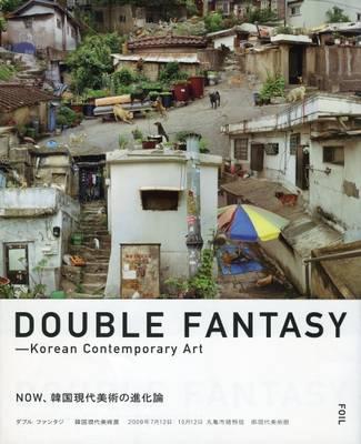 Double Fantasy: Korean Contemporary Art (Paperback)