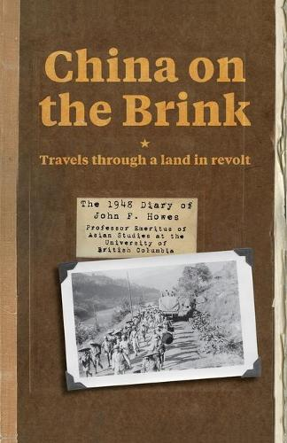 China on the Brink: Travels Through a Land in Revolt (Paperback)