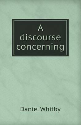 A Discourse Concerning (Paperback)