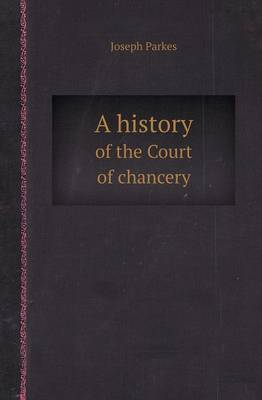 A History of the Court of Chancery (Paperback)