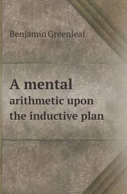 A Mental Arithmetic Upon the Inductive Plan (Paperback)