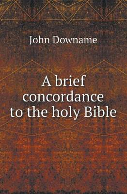 A Brief Concordance to the Holy Bible (Paperback)