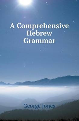 A Comprehensive Hebrew Grammar (Paperback)