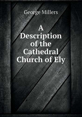 A Description of the Cathedral Church of Ely (Paperback)