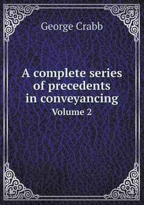 A Complete Series of Precedents in Conveyancing Volume 2 (Paperback)