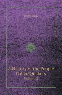 A History of the People Called Quakers Volume 2 (Paperback)