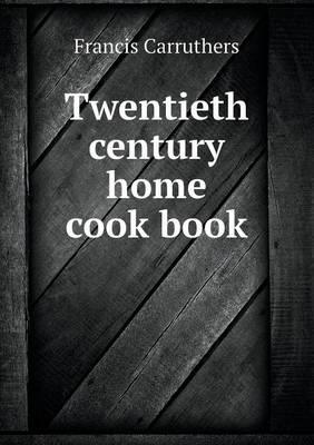 Twentieth Century Home Cook Book (Paperback)