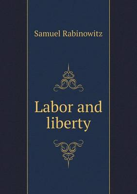 Labor and Liberty (Paperback)