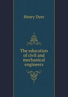 The Education of Civil and Mechanical Engineers (Paperback)