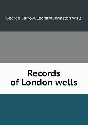 Records of London Wells (Paperback)