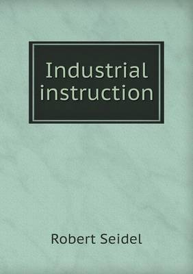 Industrial Instruction (Paperback)