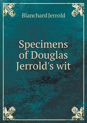 Specimens of Douglas Jerrold's Wit (Paperback)
