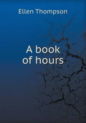 A Book of Hours (Paperback)