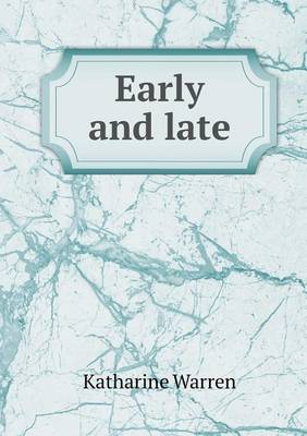 Early and Late (Paperback)